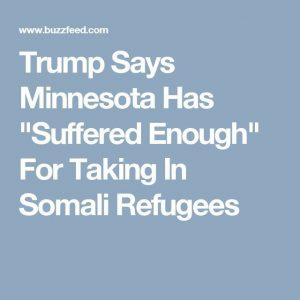 MINNESOTASTAN: Keeping Somali Muslims out of America is one reason