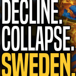Don't tell the Trump haters, but the effects of mass Muslim migration has had a chilling effect on the once enviable country of Sweden